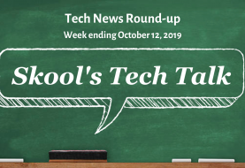 Tech News Round-up for week ending October 12, 2019