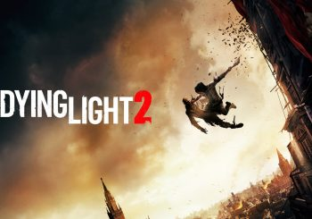 Dying Light 2 Has Been Delayed Into 2022